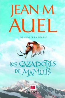 Descargar el libro pdf de Joomla LOS CAZADORES DE MAMUTS (LOS HIJOS DE LA TIERRA 3) ePub CHM DJVU de JEAN M. AUEL in Spanish 9788415120155