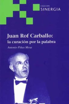 Descargar libro electrónico gratis para texto de teléfono móvil JUAN ROF CARBALLO: LA CURACION POR LA PALABRA