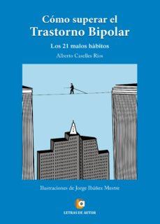 como superar el trastorno bipolar. los 21 malos hábitos (ebook)-alberto caselles rios-9788416362455