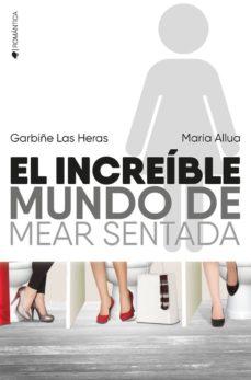 el increíble mundo de mear sentada-maria allua-garbiñe las heras-9788416384655