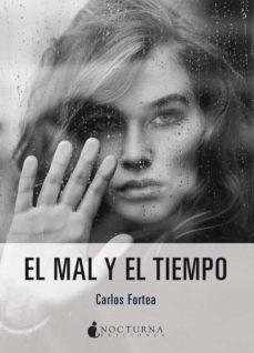 Descargar libros electrónicos gratuitos en línea kindle EL MAL Y EL TIEMPO de CARLOS FORTEA GIL  in Spanish