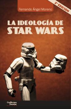 la ideología de star wars-fernando angel moreno-9788417134655