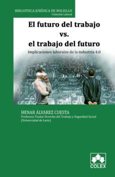 el futuro del trabajo vs. el trabajo del futuro-henar álvarez cuesta-9788417135355