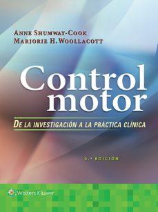 Audiolibros gratis para descargar gratis CONTROL MOTOR: DE LA INVESTIGACION A LA PRACTICA CLINICA (5ª ED.) de AA VV 9788417370855 (Literatura española) DJVU