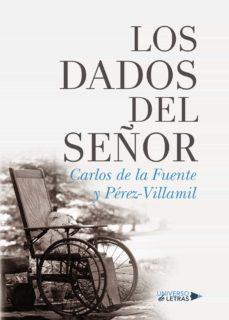Descargas de libros de audio para iPod gratis (I.B.D.) LOS DADOS DEL SEÑOR de CARLOS DE LA FUENTE Y PEREZ-VI