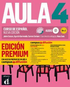 Descargar libros gratis en línea para computadora AULA 4: LIBRO DEL ALUMNO + CD (B1.2) EDICION PREMIUM. CURSO DE ESPAÑOL (NUEVA EDICION)