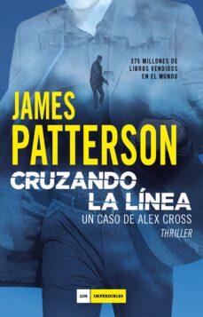 Amazon descarga gratuita de libros CRUZANDO LA LÍNEA (SERIE ALEX CROSS 24) 9788417761455 de JAMES PATTERSON