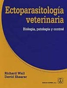Descargas gratuitas de libros para ipad. ECTOPARASITOLOGIA VETERINARIA: BIOLOGIA, PATOLOGIA Y CONTROL 9788420011455 de RICHARD WALL