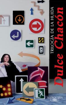 Online descargar ebooks gratuitos TRILOGIA DE LA HUIDA (Literatura española) MOBI FB2 CHM de DULCE CHACON 9788420468655