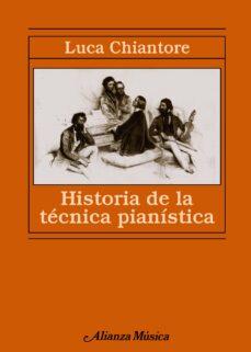 historia de la tecnica pianistica: un estudio sobre los grandes c ompositores y el arte de la interpretacion en busca de la ur-technik-luca chiantore-9788420678955