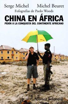 china en africa: pekin a la conquista del continente africano-serge michel-michel beuret-9788420682655