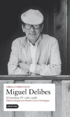 Descárgalo en línea OBRAS COMPLETAS MIGUEL DELIBES (VOL. IV): EL NOVELISTA