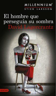 el hombre que perseguia su sombra (serie millennium 5)-david lagercrantz-9788423352555