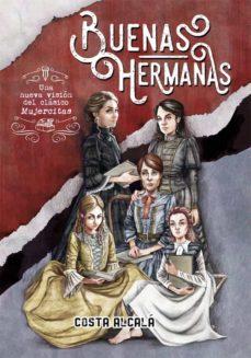 Descargar ebooks en pdf gratis. BUENAS HERMANAS de COSTA ALCALA ePub DJVU (Literatura española)