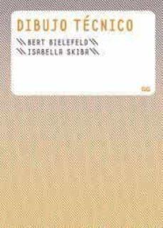 dibujo tecnico-bert bielefeld-isabella skiba-9788425222955
