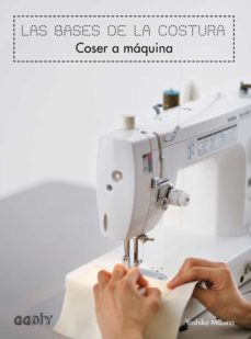 Descarga libros gratis para ipods LAS BASES DE LA COSTURA: COSER A MAQUINA