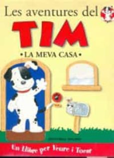 Relaismarechiaro.it Les Aventures Del Tim: La Meva Casa (Un Llibre Per A Veure I Toca R) Image