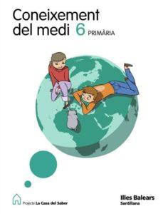 Lofficielhommes.es Coneiximent Medi 6º Primaria La Casa Del Saber Ed 2009 Baleares Catala Image