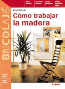 Descargar kindle books free uk COMO TRABAJAR LA MADERA