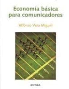 economia basica para comunicadores (3ª edicion)-alfonso vara miguel-9788431326555