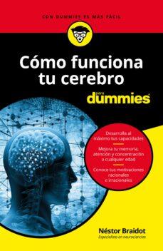 Descarga de audiolibros en línea CÓMO FUNCIONA TU CEREBRO PARA DUMMIES de NESTOR BRAIDOT in Spanish DJVU 9788432904455