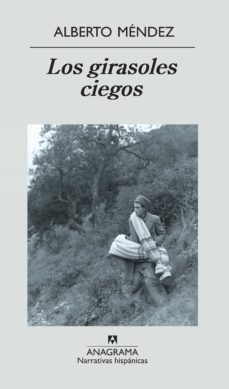 Descargar ebook desde google book mac LOS GIRASOLES CIEGOS (PREMIO NACIONAL NARRATIVA 2005) (26ª ED.) 9788433968555
