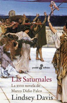 Descarga gratuita de libros electrónicos en formato pdf. LAS SATURNALES (LA XVIII NOVELA DE MARCO DIDIO FALCO) (2ª ED.) 9788435018555