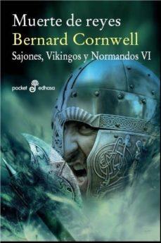 Descargar libros electrónicos para móviles en formato txt MUERTE DE REYES (SAJONES, VIKINGOS Y NORMANDOS VI)