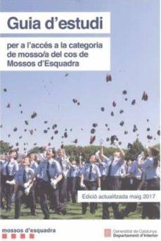 Mrnice.mx Guia D Estudi Per A L Accés A La Categoria De Mosso/a Del Cos De Mossos D Esquadra (Ed. Actualitzada Gener De 2019) (9ª Ed.) Image