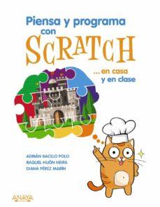 piensa y programa con scratch... en casa y en clase-9788441540255