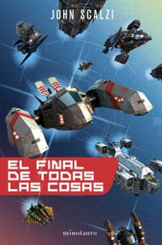 Curiouscongress.es El Final De Todas Las Cosas (Saga La Vieja Guardia 6) Image