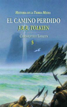 historia de la tierra media: el camino perdido (historia de la ti erra media; t. 5)-j.r.r. tolkien-9788445071755