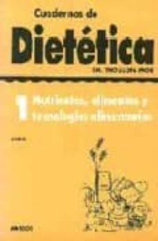 Srazceskychbohemu.cz Cuadernos De Dietetica 1: Nutrientes, Alimentos Y Tecnologias Ali Metnarias (2ª Ed.) Image