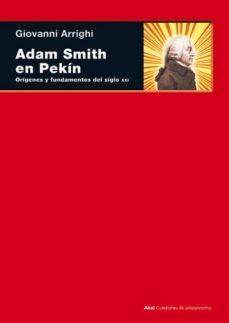 Encuentroelemadrid.es Adam Smith En Pekin: Origenes Y Fundamentos Del S.xxi Image
