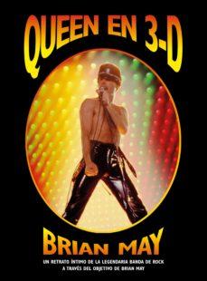 queen en 3d: un retrato intimo de la legendaria banda de rock a traves del objetivo de brian may-brian may-9788448023355