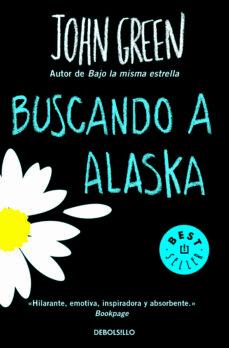 Descargando libros de google books para encender BUSCANDO A ALASKA (Literatura española) de JOHN GREEN CHM PDB 9788466335355