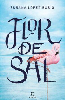 Libros gratis para descargar en ipad 3 FLOR DE SAL (Literatura española) de SUSANA LOPEZ 9788467055955 FB2 CHM