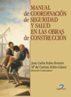 Libros en línea para leer y descargar gratis MANUAL DE COORDINACION DE SEGURIDAD Y SALUD EN LAS OBRAS DE CONST RUCCION in Spanish