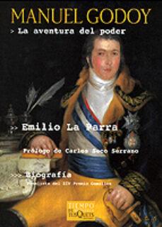 manuel godoy: la aventura del poder-emilio la parra-9788483108055