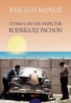 el ultimo caso del inspector rodriguez pachon-jose luis muñoz-9788484335955
