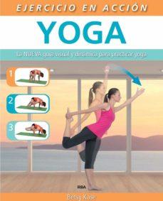 ejercicio en acción: yoga (ebook)-betsy kase-9788490566855