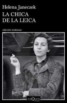 Descarga gratuita de libros de nook. LA CHICA DE LA LEICA RTF de HELENA JANECZEK (Literatura española)