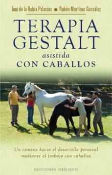 terapia gestalt asistida con caballos-toni de la rubia-9788491110255