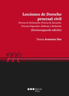 Se descarga el libro de texto LECCIONES DE DERECHO PROCESAL CIVIL: PROCESO DE DECLARACIÓN PROCESO DE EJECUCIÓN. PROCESOS ESPECIALES. PROCEDIMIENTO CONCURSAL.  ARBITRAJE Y MEDIACIÓN 9788491236955  de MARÍA TERESA ARMENTA DEU