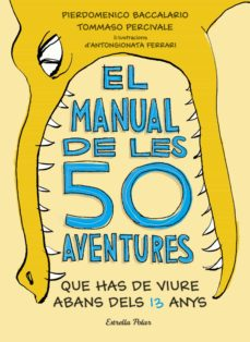 el manual de les 50 aventures que has de viure abans dels 13 anys (ebook)-pierdomenico baccalario-tommaso percivale-9788491374855