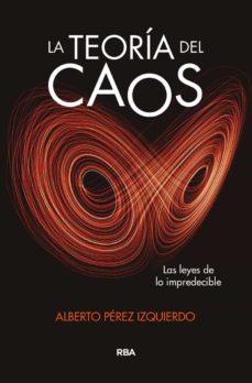 Descargar libros gratis para iphone LA TEORIA DEL CAOS: LAS LEYES DE LO IMPREDECIBLE iBook PDB FB2
