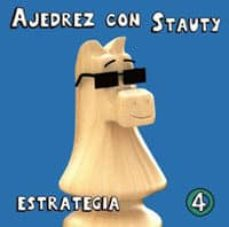 ajedrez con stauty 4: estrategia-daniel elguezabal varela-andres de mingo-9788492517855