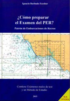 como preparar el examen del per: patron de embarcaciones de recre o-ignacio barbudo escobar-9788493377755