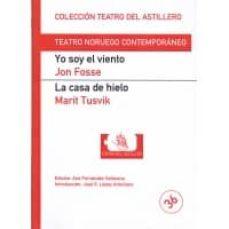 Descarga gratuita de libros electrónicos en formato mobi. YO SOY EL VIENTO. LA CASA DE HIELO (Literatura española) 9788493788155 DJVU PDF FB2 de JON FOSSE