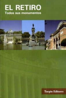 el retiro: todos sus monumentos-m. dominguez alcocer-9788494072055
